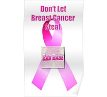 Don't Let Breast Cancer Steal 2nd Base Poster