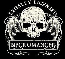 Legally Licensed Necromancer by EgregoreDesign