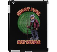 Shoot Pool Not People iPad Case/Skin