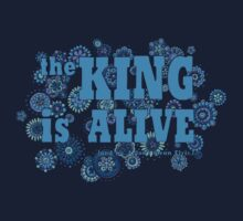 The King is Alive (and no, I don't mean Elvis.) Kids Tee