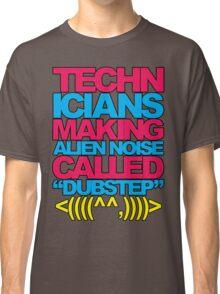 Technicians Making Alien Noise (blue) Classic T-Shirt