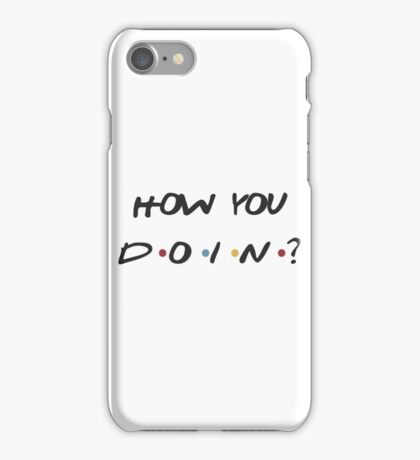 How You Doin? Friends TV Show iPhone Case/Skin