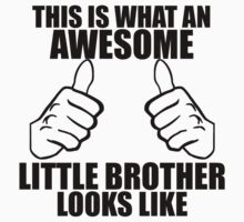 What An Awesome Little Brother Looks Like Kids Tee
