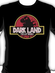 Dark Land (The Last World) T-Shirt