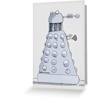 where daleks are really from Greeting Card