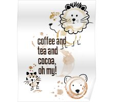 Coffee and Tea and Cocoa, Oh My! Poster