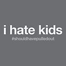i hate kids by s2ray