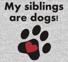 My Siblings Are Dogs Kids Tee