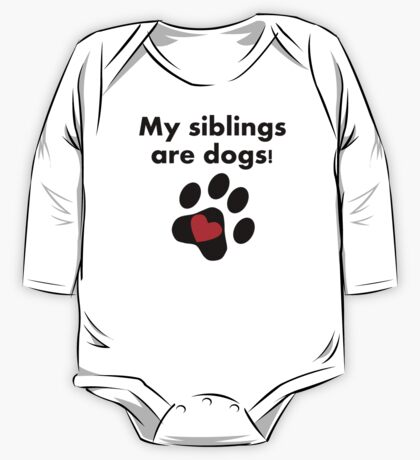 My Siblings Are Dogs One Piece - Long Sleeve