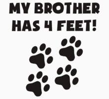 My Brother Has 4 Feet Kids Tee