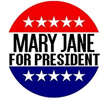 Mary Jane For President Photographic Print