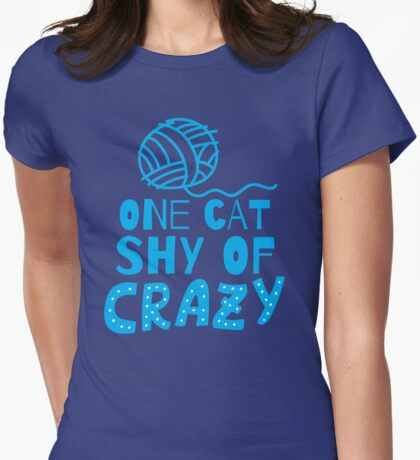 One cat shy of CRAZY! with ball of wool Womens Fitted T-Shirt