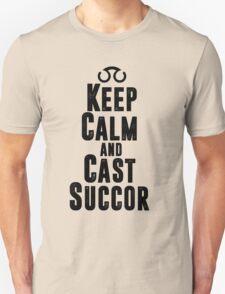 Keep Calm and Cast Succor Unisex T-Shirt