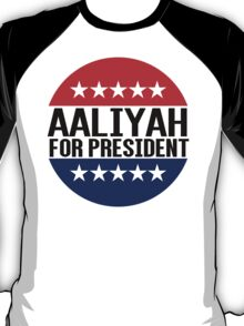 Aaliyah For President T-Shirt