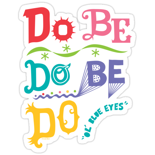 Do Be Do Be Do  by Andi Bird