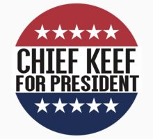 Chief Keef For President by fysham