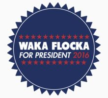 Waka Flocka For President 2016 by fysham