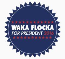 Waka Flocka For President 2016 by fysham