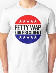 Fetty Wap For President T-Shirt