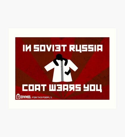 In Soviet Russia Coat Wears You. Art Print