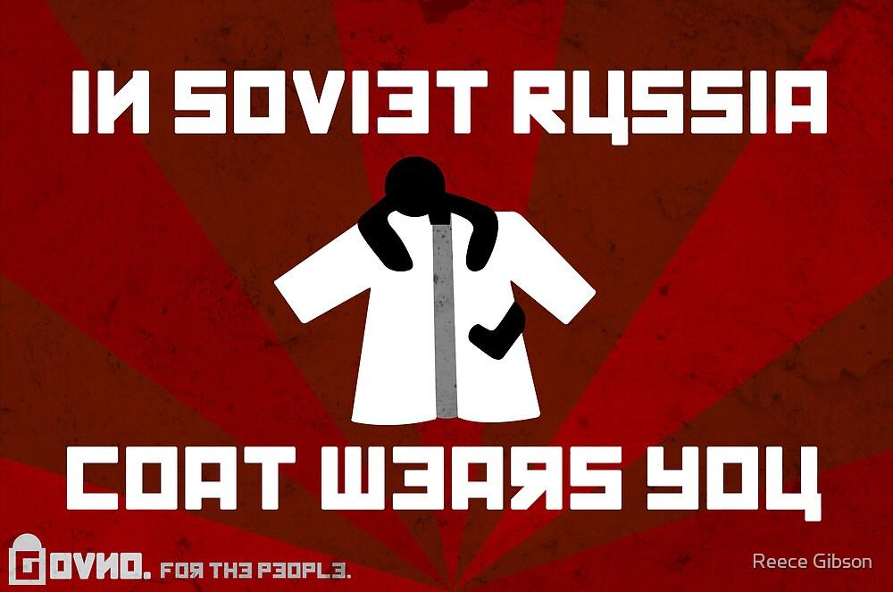 In Soviet Russia Coat Wears You. by Reece Gibson
