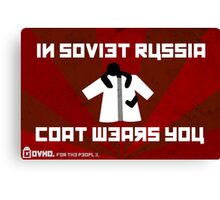 In Soviet Russia Coat Wears You. Canvas Print