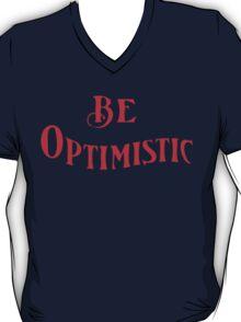 be optimistic  T-Shirt