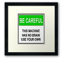 No Brain Sign Framed Print