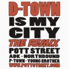 D-Town Is My City The Remix T-Shirt (Colour) by Pott Street