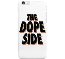 The Dope Side iPhone Case/Skin