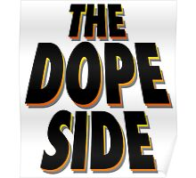 The Dope Side Poster