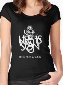 Life is not song Women's Fitted Scoop T-Shirt