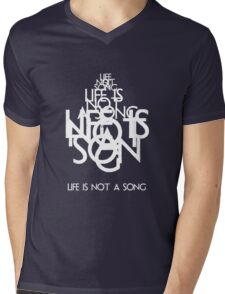 Life is not song Mens V-Neck T-Shirt
