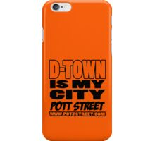 D-Town Is My City iPhone Case by Pott Street iPhone Case/Skin