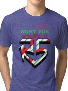 All I Want For Christmas Is R5 Tri-blend T-Shirt