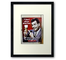 Stay Drunk My Friend! Framed Print