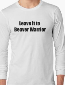 Leave it to Beavz Long Sleeve T-Shirt