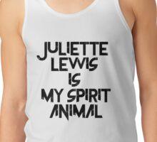 Juliette Lewis Is My Spirit Animal Tank Top