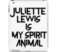 Juliette Lewis Is My Spirit Animal iPad Case/Skin