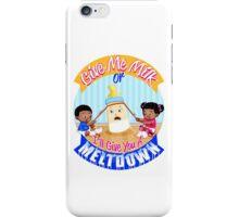 Milk Or Meltdown iPhone Case/Skin