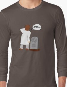 Shoulda quit smoking  Long Sleeve T-Shirt