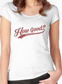 How Good? (Red) Women's Fitted Scoop T-Shirt