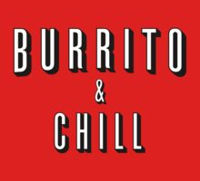 Burrito and Chill by Vincent Carrozza