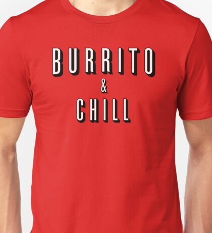 Burrito and Chill Unisex T-Shirt