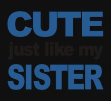 Cute Just Like My Sister Kids Tee