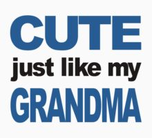 Cute Just Like My Grandma Kids Tee