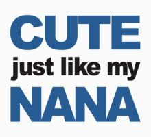 Cute Just Like My Nana Kids Tee