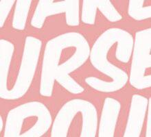 Make yourself proud Sticker