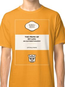 The Prime Of My Life: An Autobotgraphy Classic T-Shirt