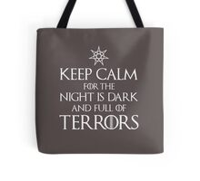 The night is dark and full of terrors Tote Bag